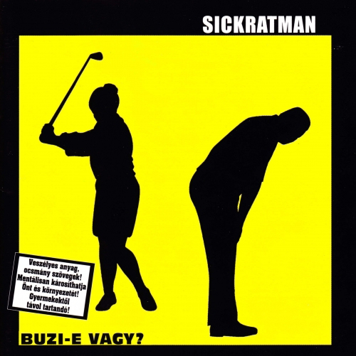 Sickratman Buzi-e vagy?, 2004, Vulgar Records