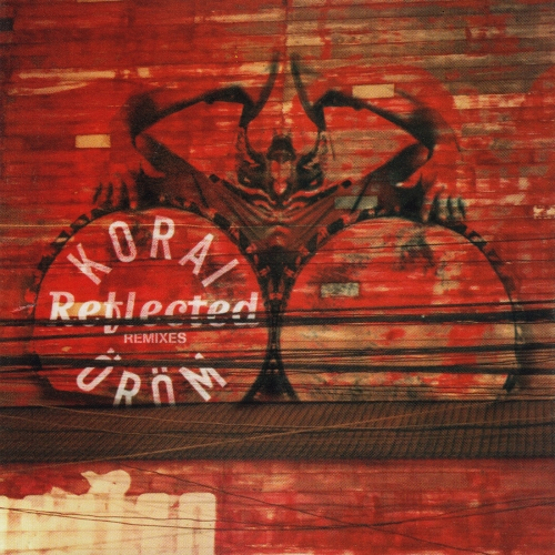 Korai Öröm Reflected (remixes), 2003, Self-released